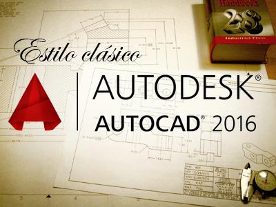 autocad-2016-estilo-clasico